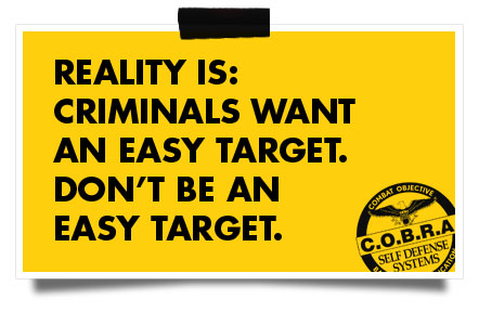 Criminals want an easy target. Do not be an easy target.